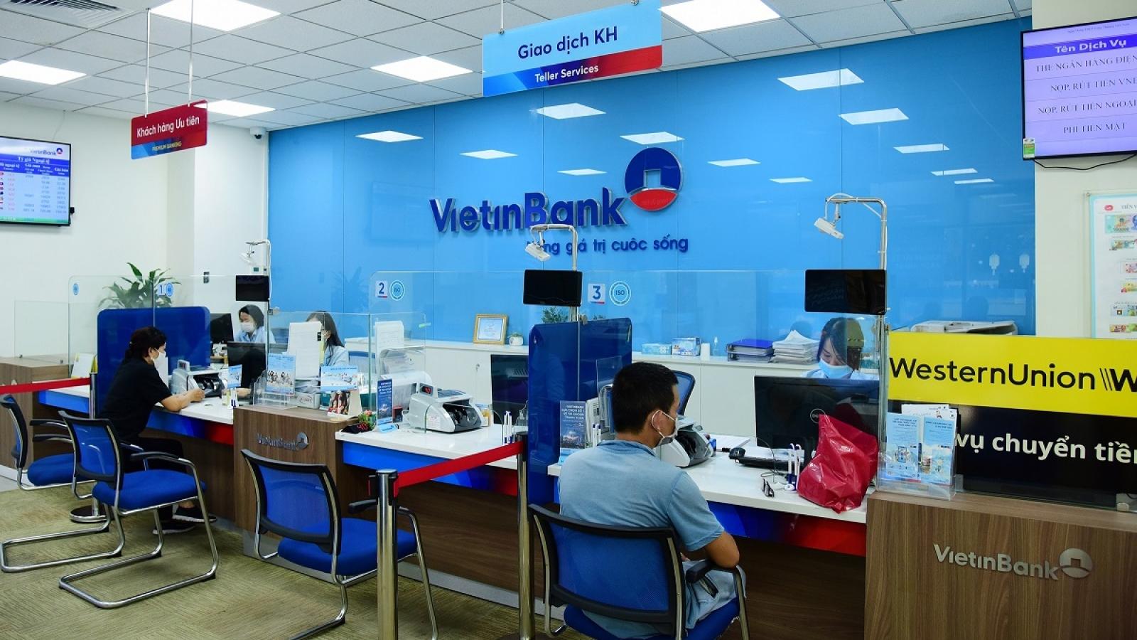 Hoạt động kinh doanh của VietinBank đạt kết quả đáng ghi nhận