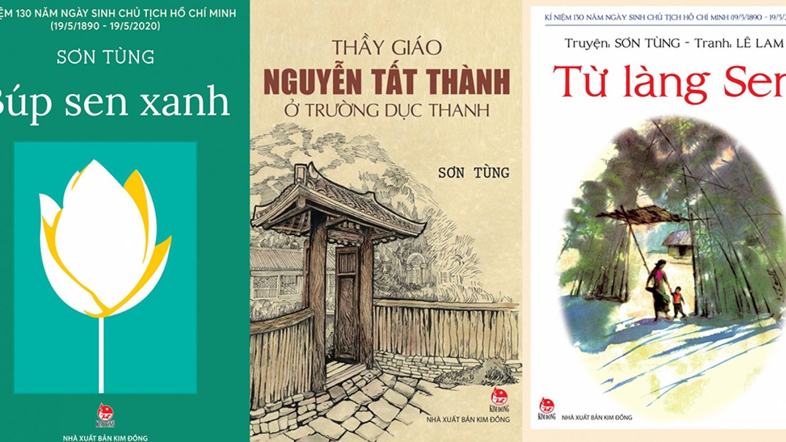 Những tác phẩm đặc sắc của nhà văn Sơn Tùng viết về Chủ tịch Hồ Chí Minh