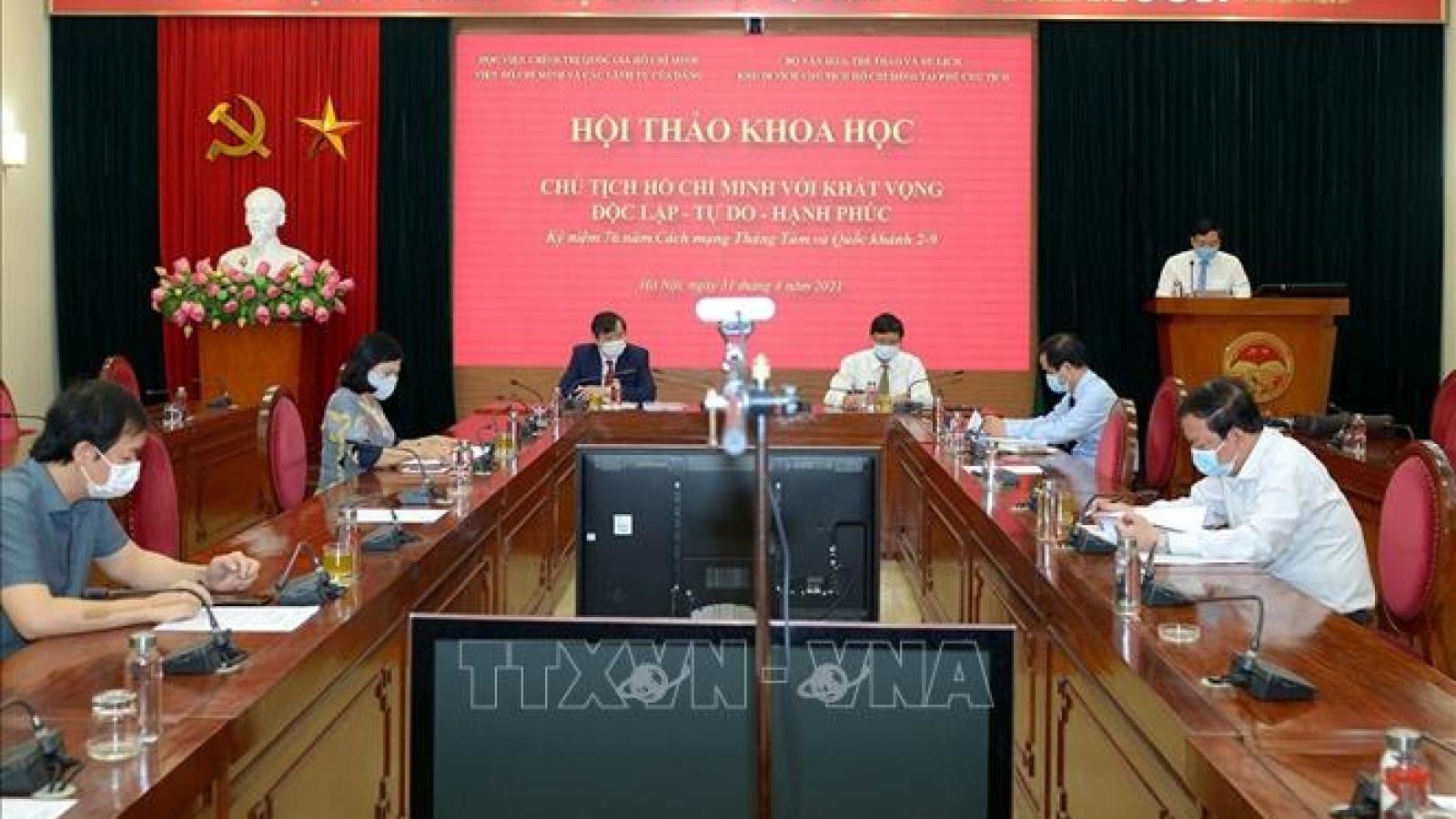 """Hội thảo """"Chủ tịch Hồ Chí Minh với khát vọng độc lập - tự do - hạnh phúc"""""""