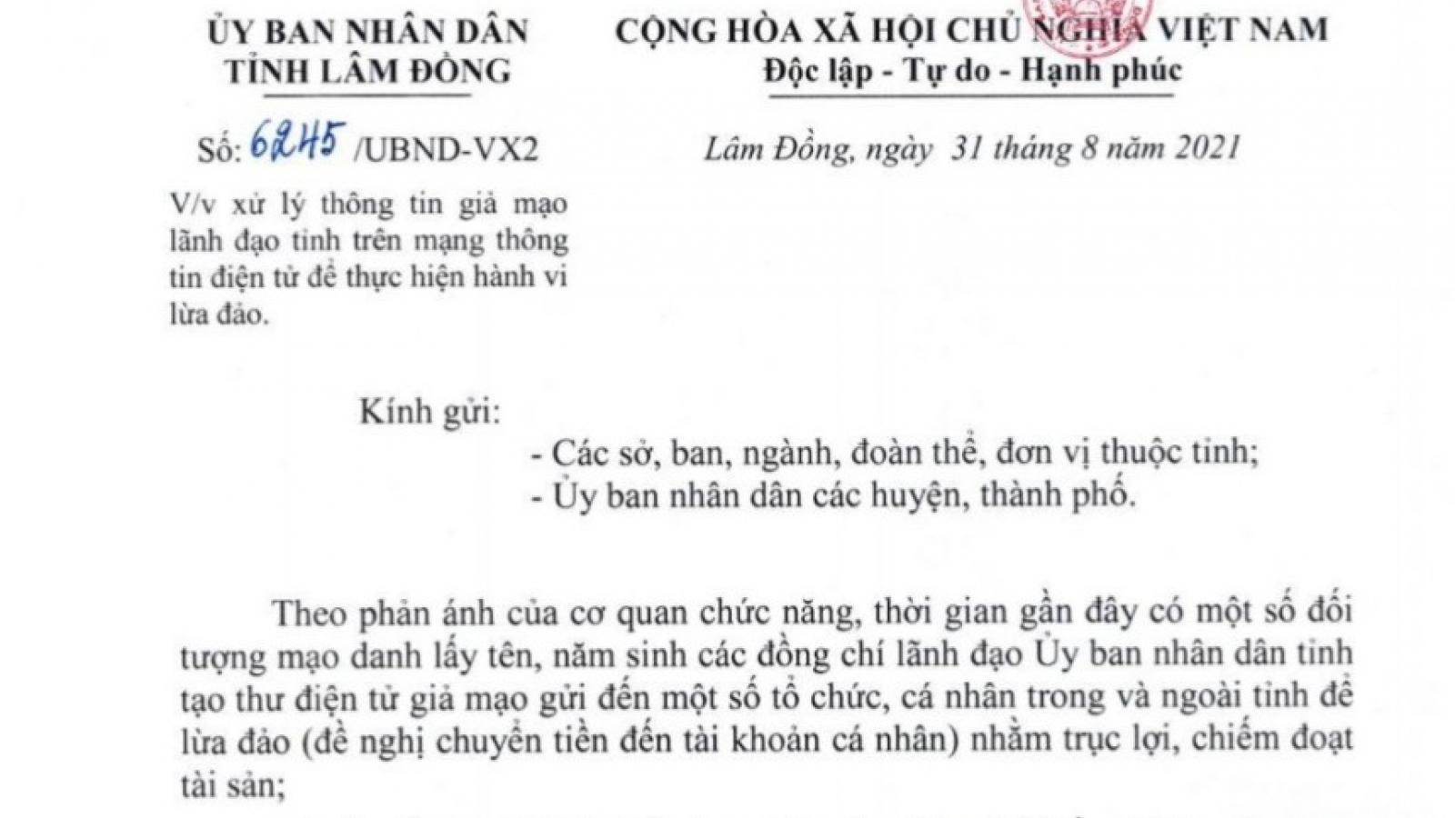 Lâm Đồng cảnh báo mạo danh lãnh đạo tỉnh để lừa đảo, chiếm đoạt tài sản