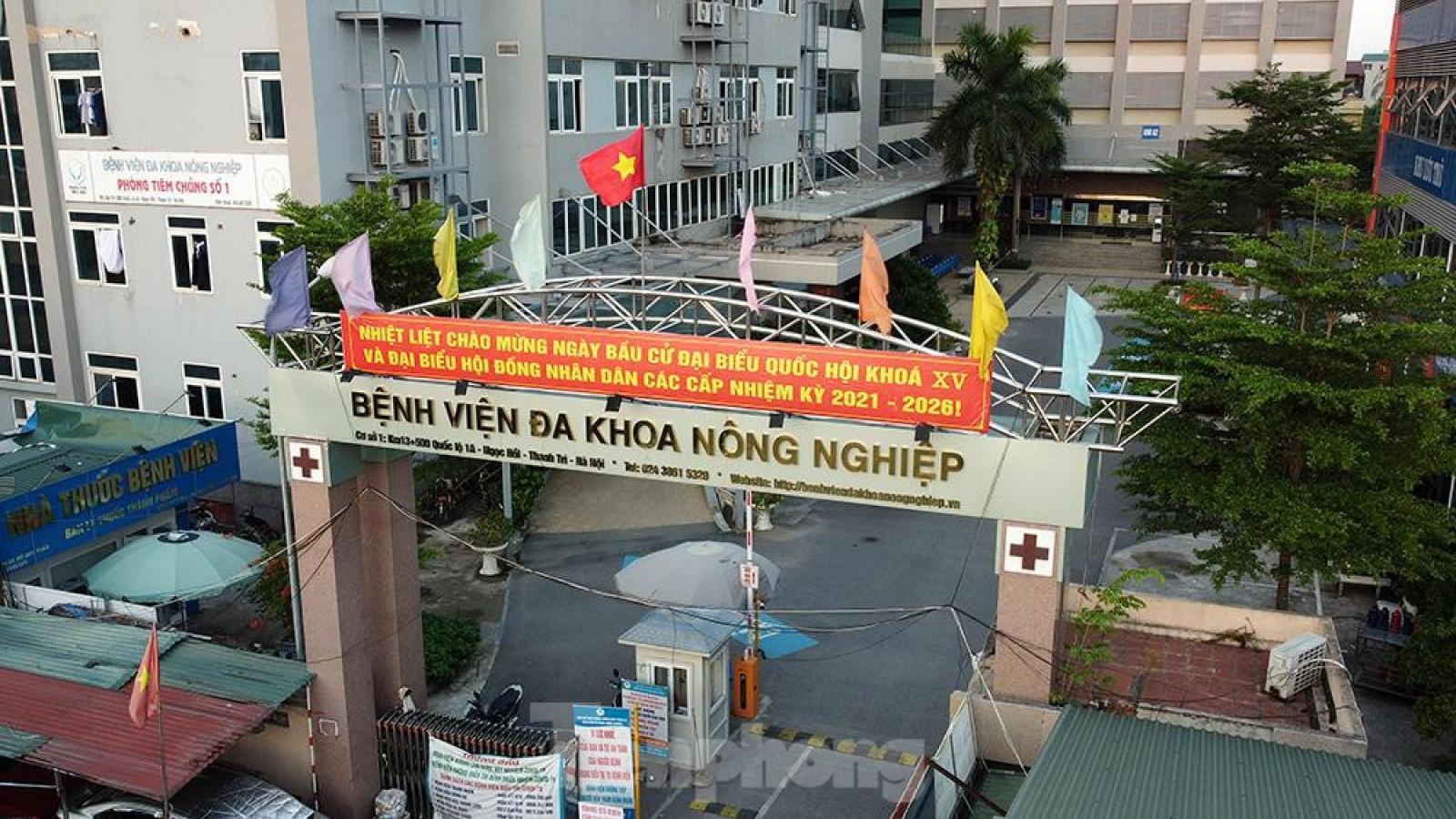Hà Nội phong tỏa tạm thời Bệnh viện Đa khoa Nông nghiệp