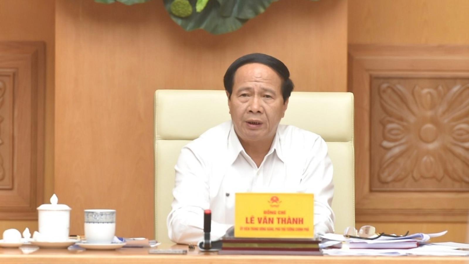 PTT Lê Văn Thành: Không được ban hành thêm thủ tục cản trở lưu thông hàng hoá