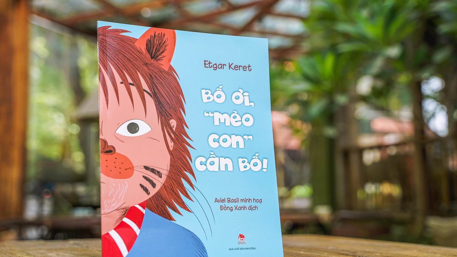 """""""Bố ơi, 'mèo con' cần bố"""" của bậc thầy truyện ngắn Israel Etgar Keret"""
