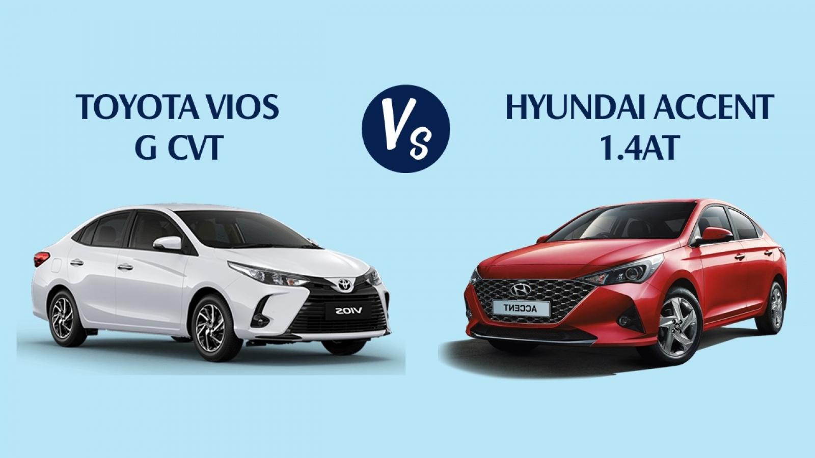 Sedan hạng B: Chọn Toyota Vios G hay Hyundai Accent 1.4AT Đặc biệt?