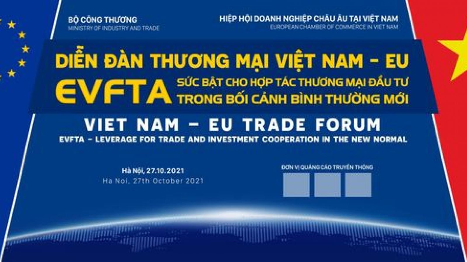 """""""EVFTA - sức bật cho hợp tác thương mại đầu tư trong bối cảnh bình thường mới"""""""
