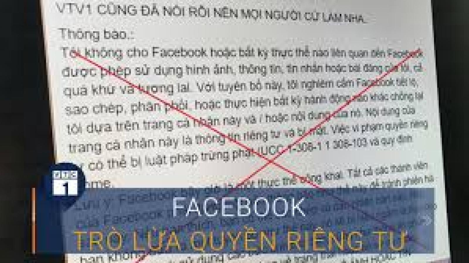 """Bài đăng quyền riêng tư Facebook: """"Cú lừa"""" của tin tặc"""