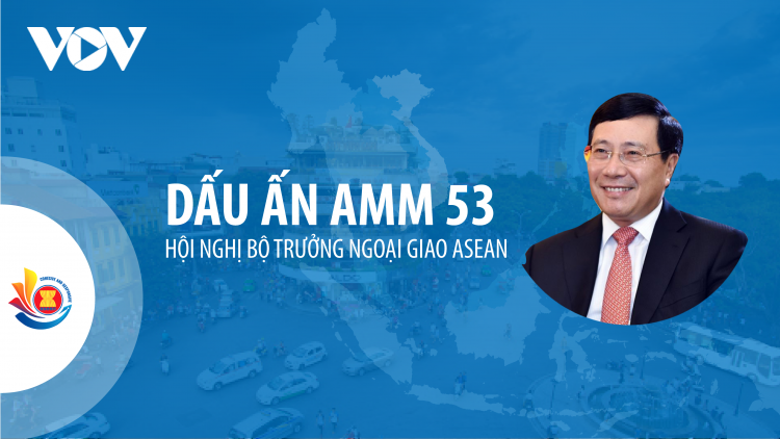 Dấu ấn Hội nghị AMM 53 tại Hà Nội