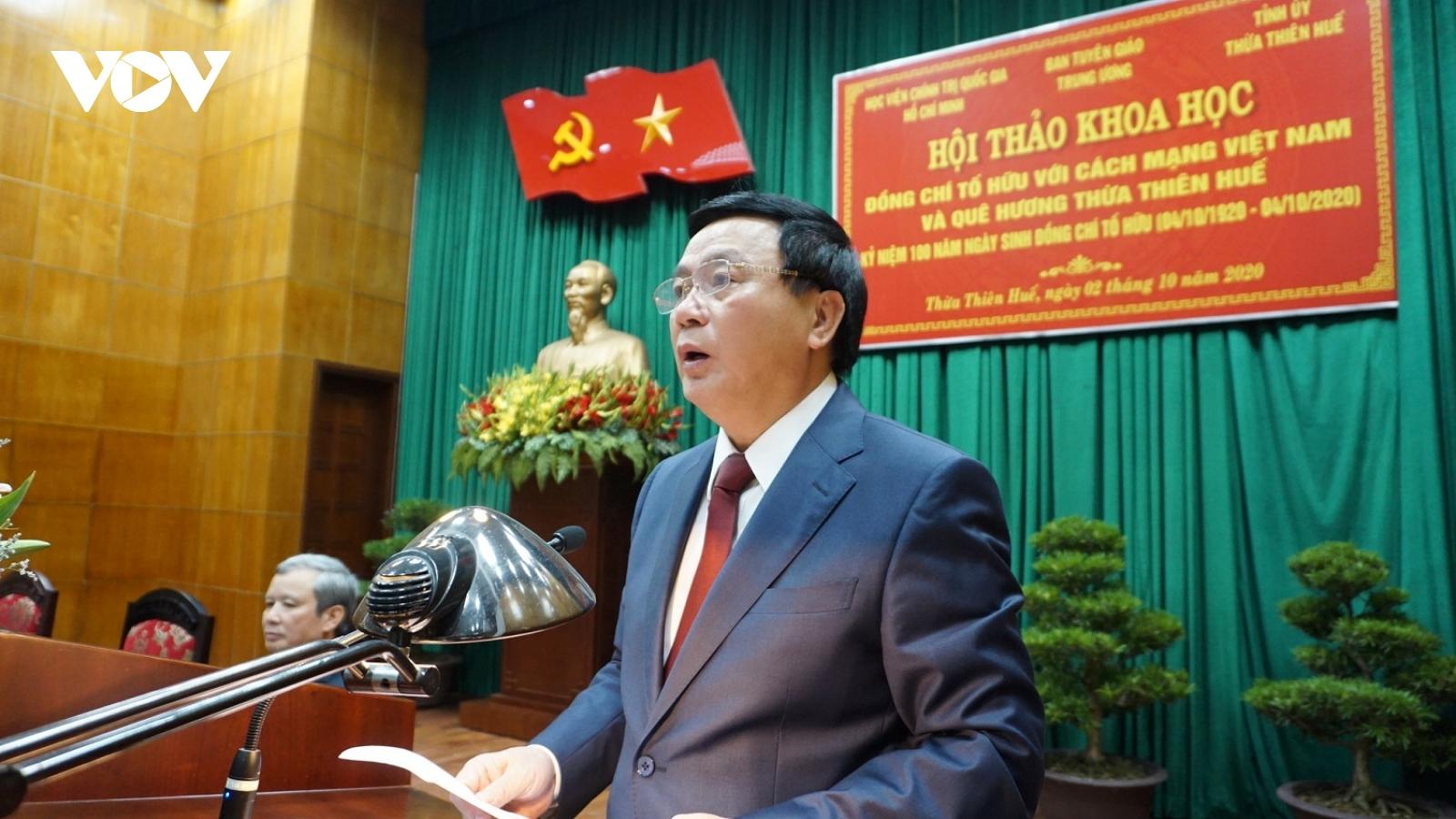 Hội thảo Khoa học Tố Hữu với Cách mạng Việt Nam và quê hương Thừa Thiên Huế