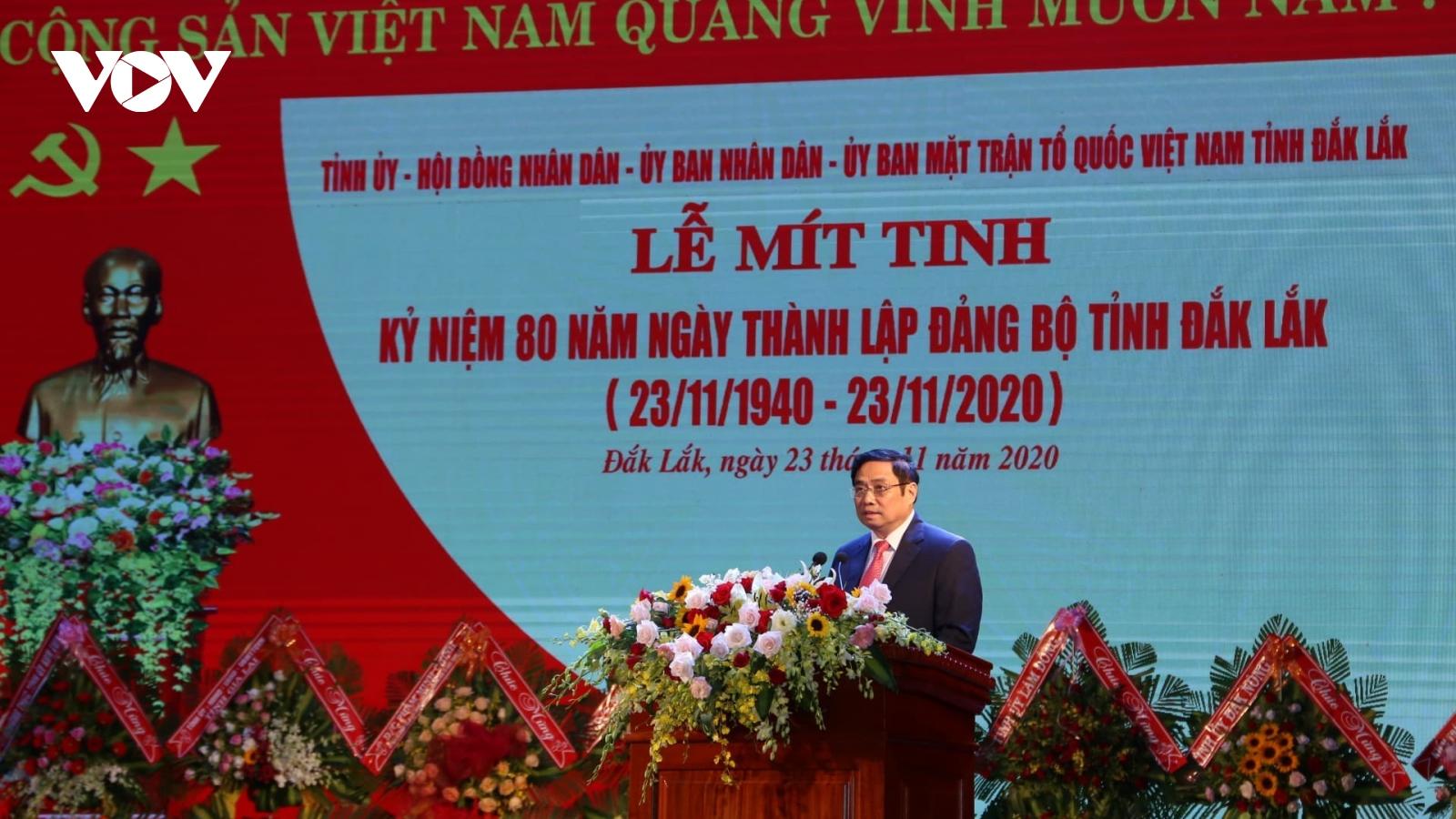 Ông Phạm Minh Chính dự lễ kỷ niệm 80 năm thành lập Đảng bộ tỉnh Đắk Lắk