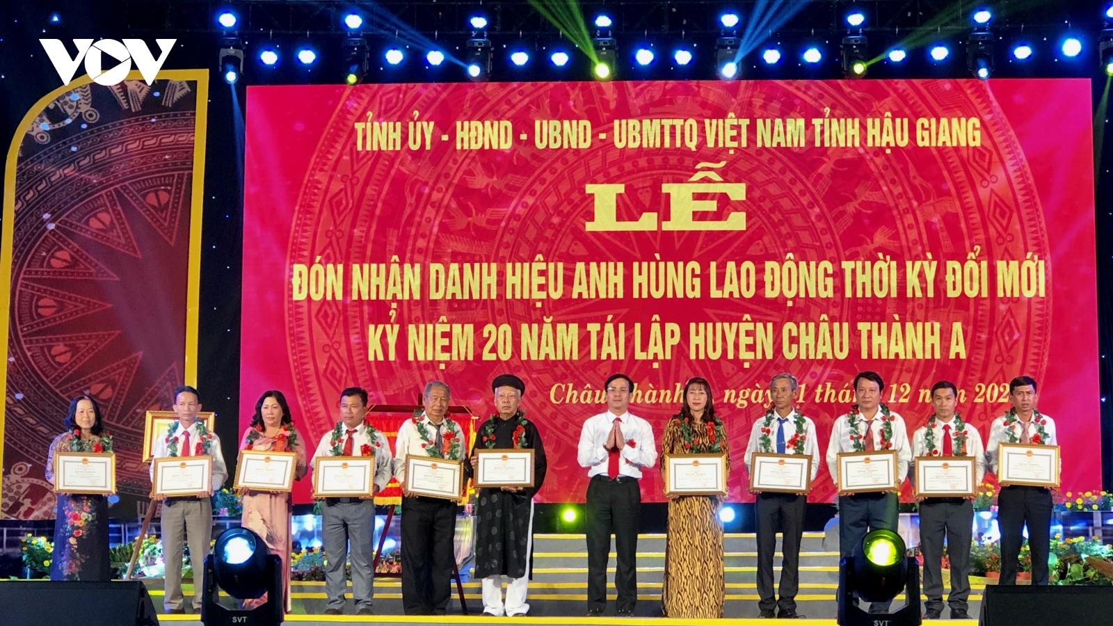 Huyện Châu Thành A (Hậu Giang) đón nhận danh hiệu Anh hùng lao động thời kỳ đổi mới