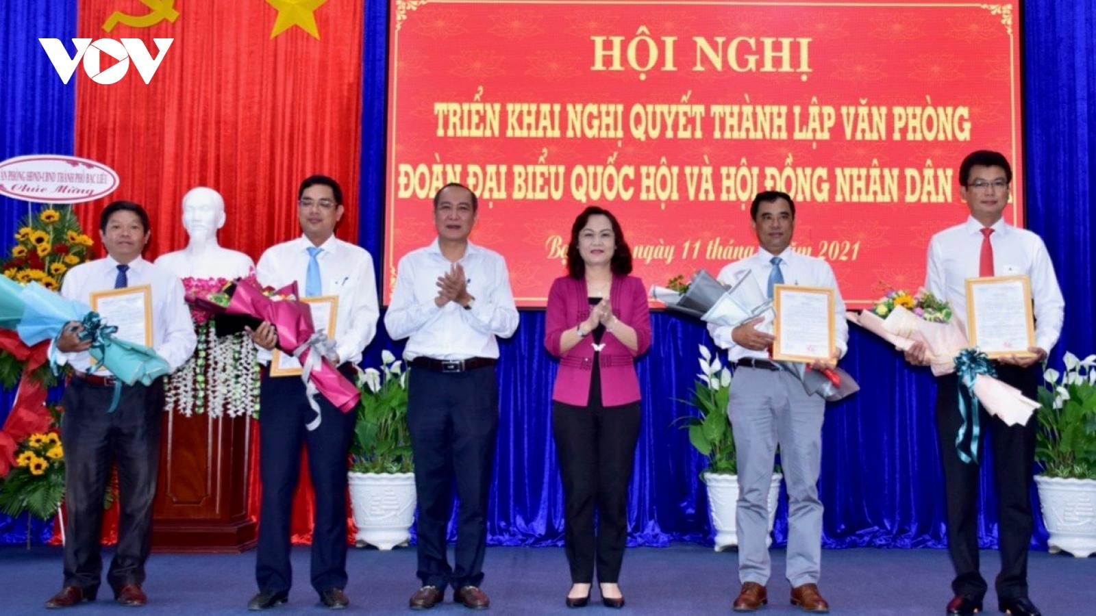 Bạc Liêu công bố Nghị quyết thành lập Văn phòng Đoàn ĐBQH và HĐND tỉnh