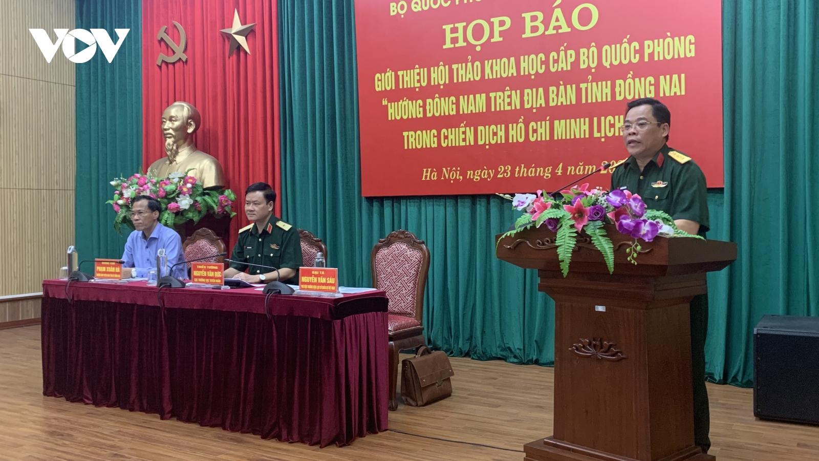 Sẽ tổ chức Hội thảo khoa học tại Đồng Nai để làm rõ hơn Chiến dịch Hồ Chí Minh lịch sử