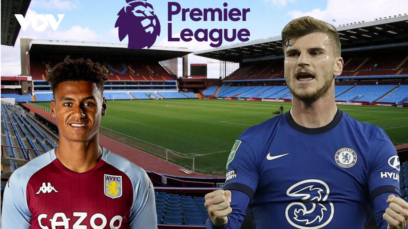 Dự đoán kết quả, đội hình xuất phát trận Aston Villa - Chelsea