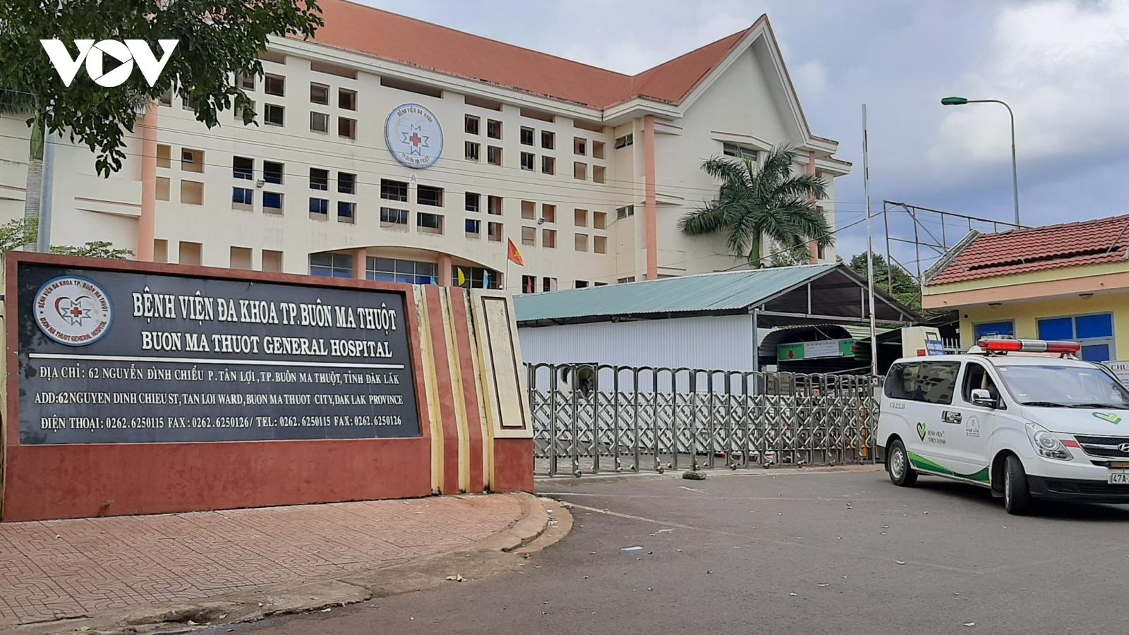 Đắk Lắk tạm dừng hoạt động BV Đa khoa TP Buôn Ma Thuột do liên quan đến COVID-19