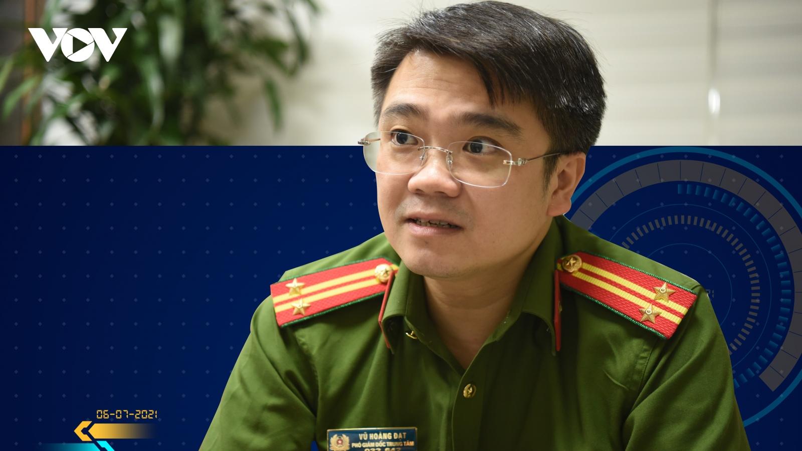 """Trung tá Vũ Hoàng Đạt: """"Thông tin của công dân được bảo mật tuyệt đối"""""""