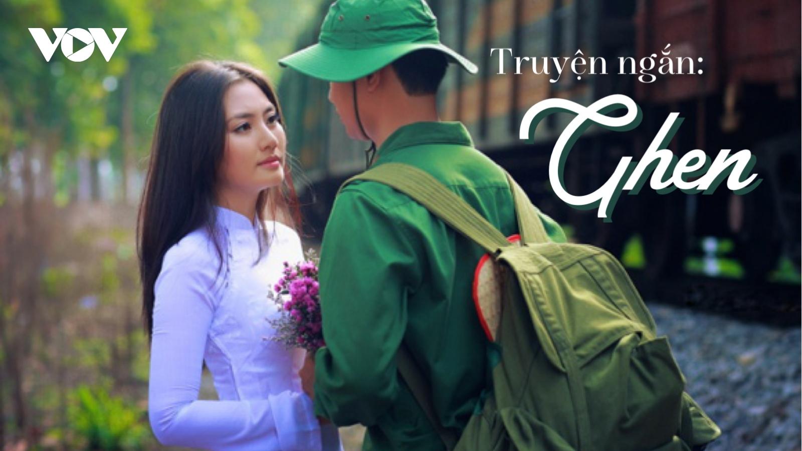 """Truyện ngắn: """"Ghen"""" - Gia vị tình yêu của người lính"""
