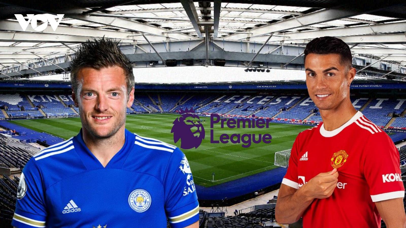 Dự đoán kết quả, đội hình xuất phát trận Leicester - MU