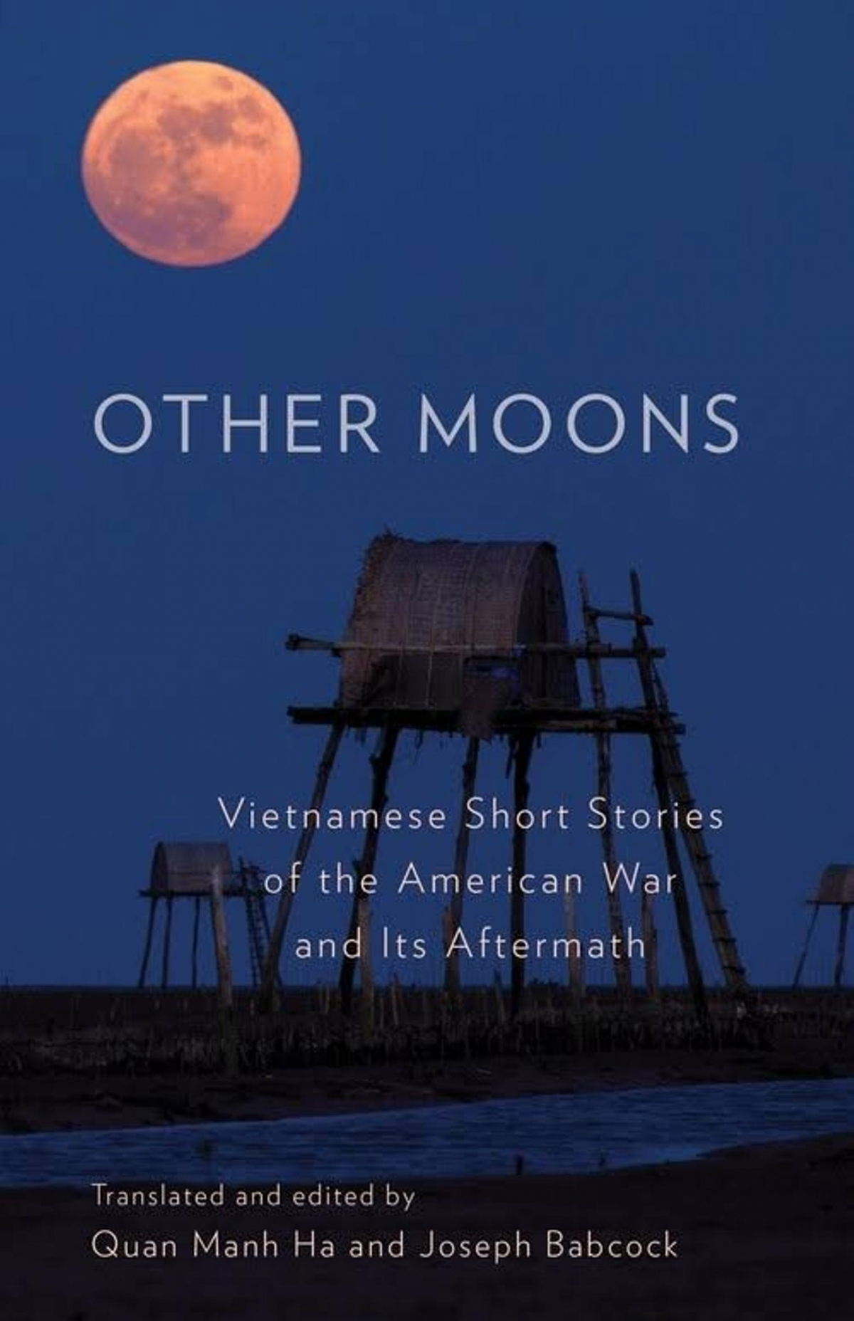 "Cuốn ""Other Moons: Vietnamese Stories of the American War and Its Aftermath"""