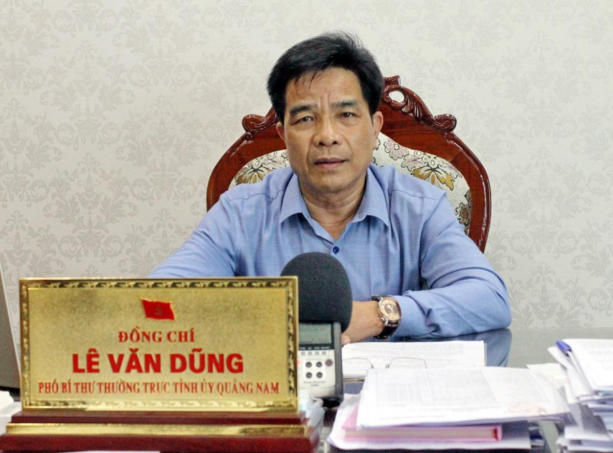 Ông Lê Văn Dũng - Phó Bí thư Thường trực Tỉnh ủy Quảng Nam