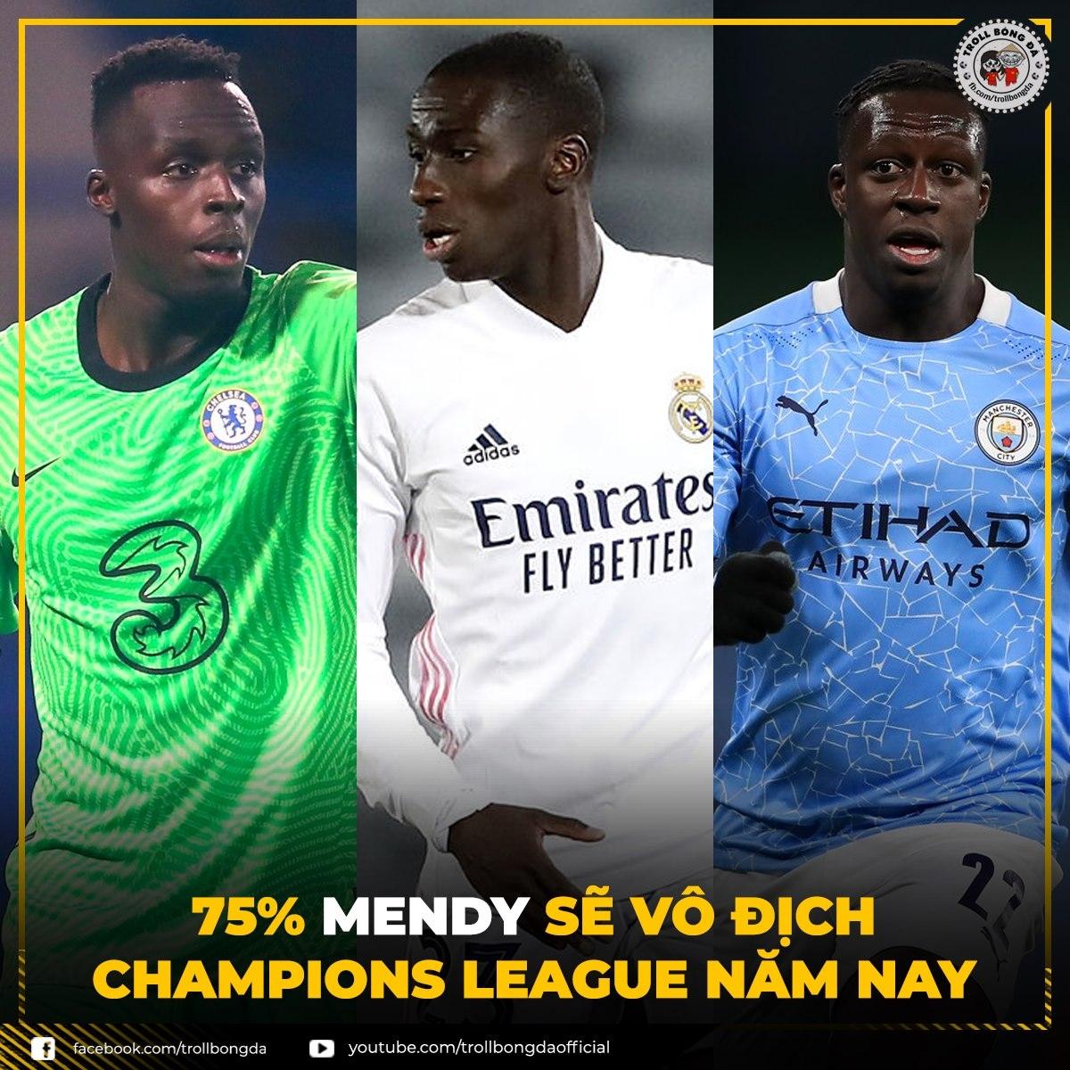 75% Mendy sẽ vô địch Champions League năm nay. (Ảnh: Troll bóng đá).
