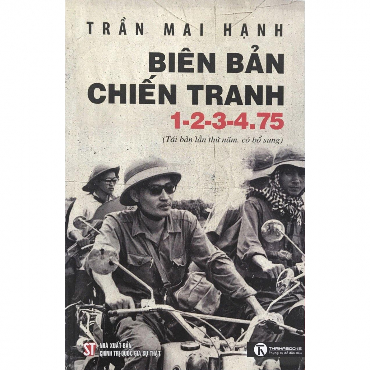 """Cuốn tiểu thuyết tư liệu lịch sử """"Biên bản chiến tranh 1-2-3-4.75""""."""