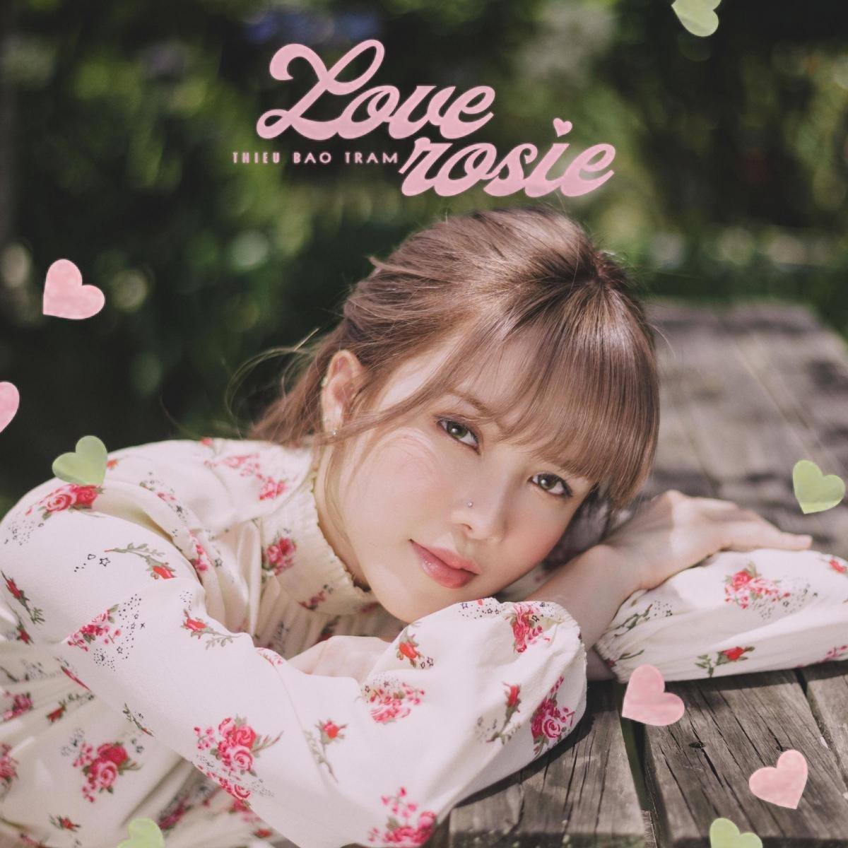 """MV """"Love Rosie"""" của Thiều Bảo Trâm ra mắt vào tối 5/5."""