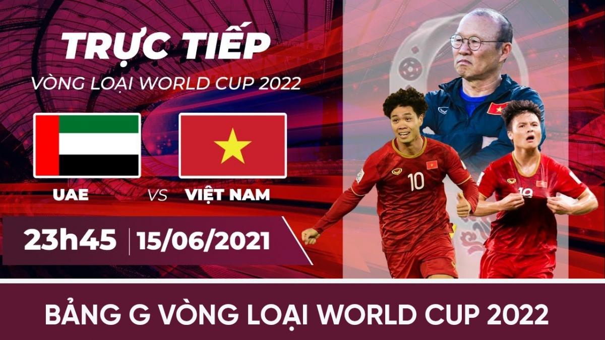 Trận đấu giữaĐT Việt Nam vs ĐT UAE diễn ra vào lúc 23h45 ngày 15/6.