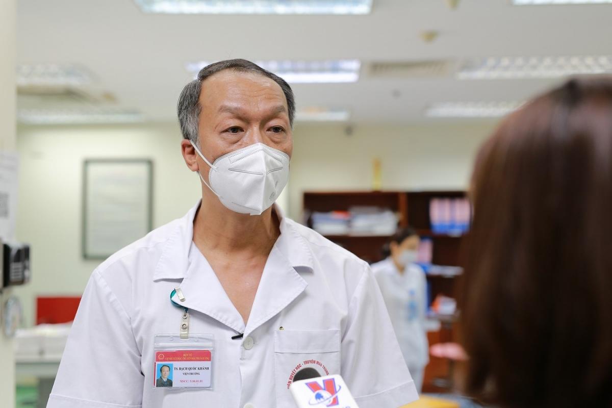 TS. Bạch Quốc Khánh, Viện trưởng Viện Huyết học – Truyền máu Trung ương.
