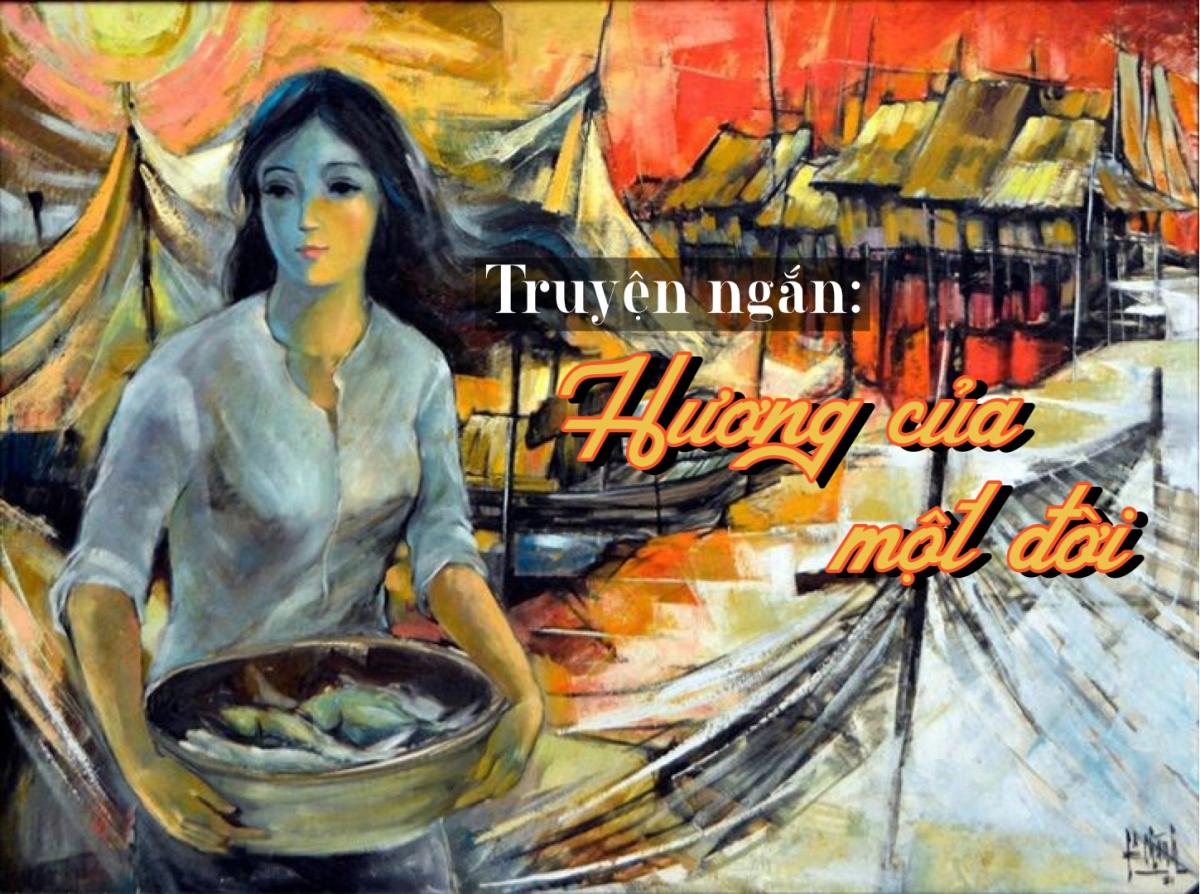 """Truyện ngắn """"Hương của một đời"""" của nhà văn Phan Mai Hương."""