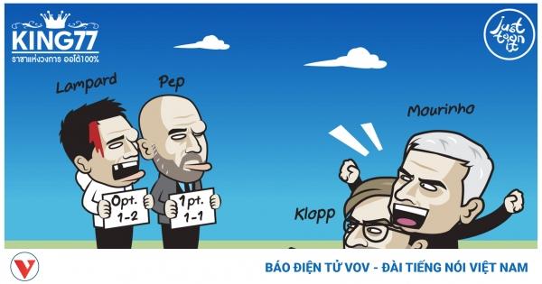 Biếm họa 24h: Klopp - Mourinho cười nhạo Lampard và Guardiola   VOV.VN
