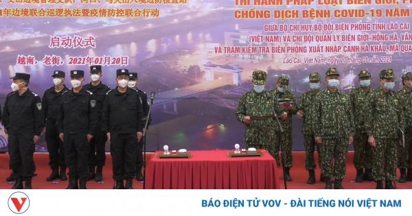 Mở màn tuần tra liên hợp đặc biệt năm Covid-19 thứ hai trên biên giới Việt – Trung | VOV.VN