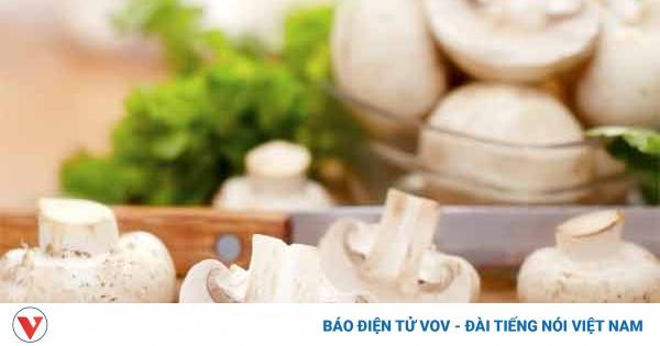 Những thực phẩm trở nên độc hại nếu chế biến sai cách | VOV.VN