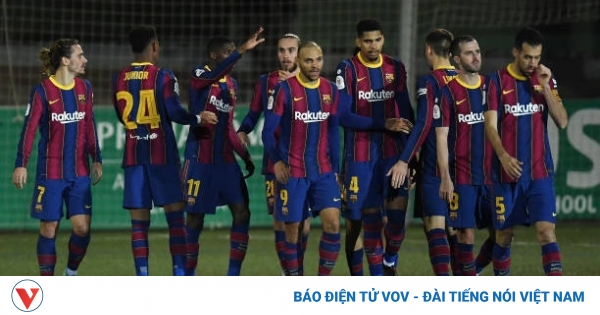 Đá hỏng 2 quả phạt đền trong ngày không Messi, Barca vất vả đi tiếp ở Cúp Nhà vua  | VOV.VN