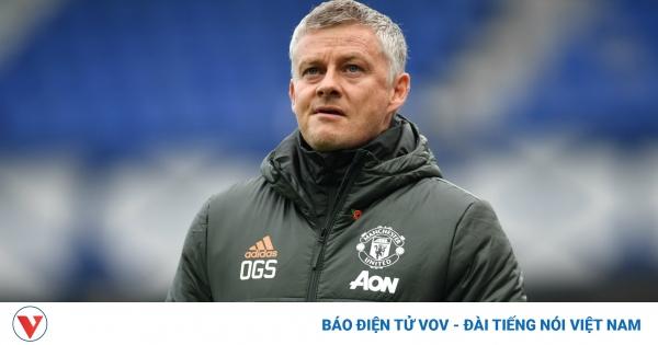 HLV Solskjaer báo tin không vui tới cổ động viên MU trước trận gặp Chelsea | VOV.VN