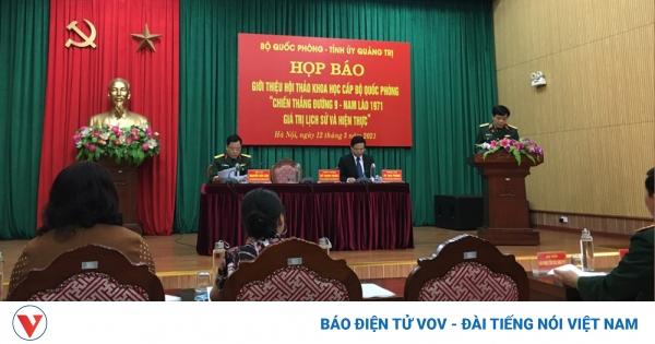 Bộ Quốc phòng họp báo giới thiệu Hội thảo khoa học về Chiến thắng Đường 9-Nam Lào