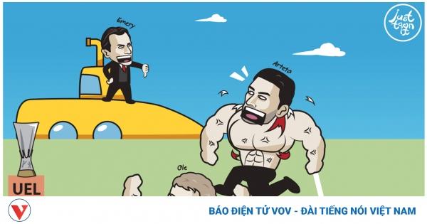 Biếm họa 24h: HLV Unai Emery thách thức MU và Arsenal | VOV.VN