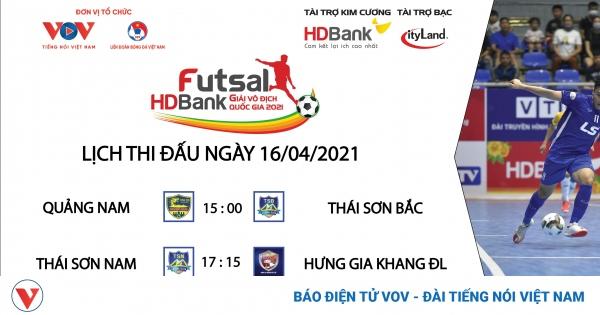 Lịch thi đấu Giải Futsal HDBank VĐQG 2021 hôm nay 16/4 | VOV.VN