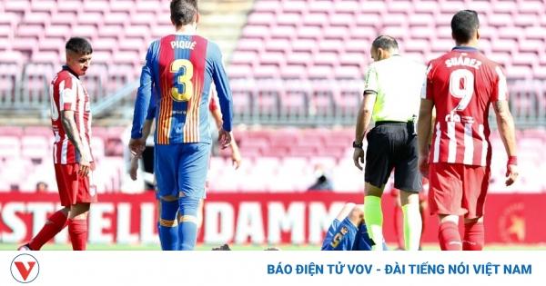 Trụ cột Barca gãy xương hàm sau trận hòa Atletico  | VOV.VN