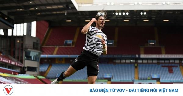 Aston Villa nhận cái kết đắng vì chọc giận MU, Cavani lại lập kỷ lục | VOV.VN
