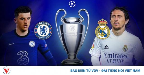 TRỰC TIẾP Chelsea - Real Madrid: Ai sẽ là đối thủ của Man City? | VOV.VN