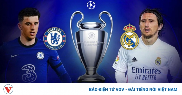 TRỰC TIẾP Chelsea - Real Madrid: Hazard và Ramos đá chính | VOV.VN