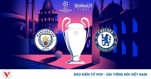 Chelsea và Man City làm nên lịch sử cho bóng đá Anh ở Champions League  | VOV.VN